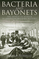 Bacteria and Bayonets by David Petriello