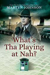 What's Tha Playing at Nah? by Martyn Johnson