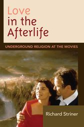 Love in the Afterlife by Richard Striner