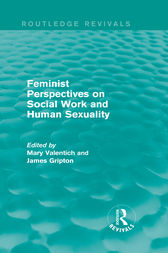 Feminist Perspectives on Social Work and Human Sexuality by Mary Valentich