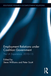 Employment Relations under Coalition Government by Steve Williams