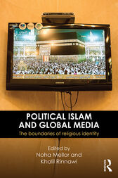 Political Islam and Global Media by Noha Mellor