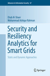 Security and Resiliency Analytics for Smart Grids by Ehab Al-Shaer