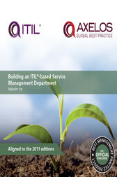 Building an ITIL-based Service Management Department by Malcom Fry
