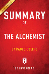 Summary of The Alchemist by . Instaread