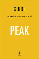 Guide to Anders Ericsson's & et al Peak by Instaread by . Instaread