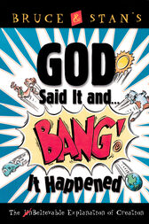 God Said It and Bang! It Happened by Bruce Bickel