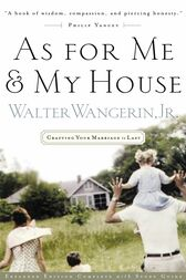 As For Me and My House by Walter Wangerin Jr.