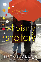 Who Is My Shelter? by Neta Jackson
