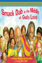 Smack Dab in the Middle of God's Love by Brennan Manning