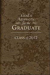 God's Answers for the Graduate: Class of 2012 by Jack Countryman