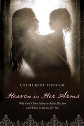 Heaven in Her Arms by Catherine Hickem