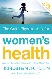 The Great Physician's Rx for Women's Health by Jordan Rubin