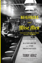 Neighbors and Wise Men by Tony Kriz