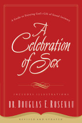 A Celebration Of Sex by Dr. Douglas E. Rosenau