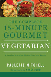The Complete 15 Minute Gourmet by Paulette Mitchell
