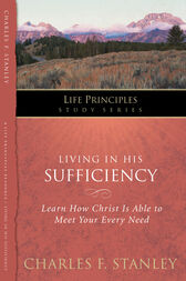 Living in His Sufficiency by Charles Stanley