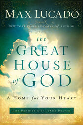 The Great House of God by Max Lucado