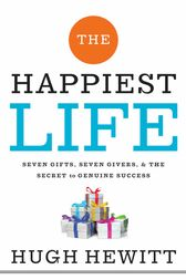 The Happiest Life by Hugh Hewitt