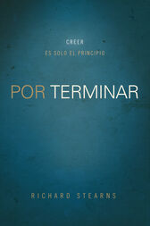 Por terminar by Richard Stearns