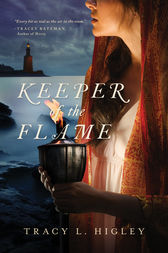 Keeper of the Flame by Tracy Higley