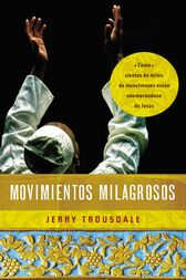 Movimientos milagrosos by Jerry Trousdale