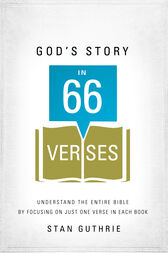 God's Story in 66 Verses by Stan Guthrie