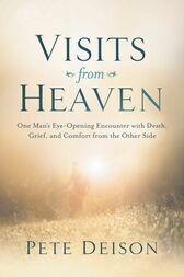 Visits from Heaven by Pete Deison