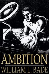 Ambition by William L. Bade