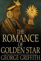 The Romance of Golden Star by George Griffith