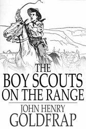 The Boy Scouts on the Range by John Henry Goldfrap