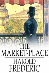 The Market-Place by Harold Frederic