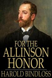 For the Allinson Honor by Harold Bindloss