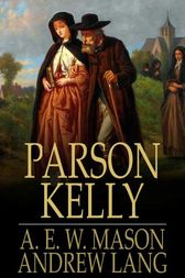 Parson Kelly by A. E. W. Mason