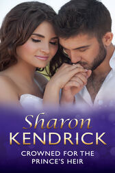 Crowned For The Prince's Heir (Mills & Boon Modern) (One Night With Consequences, Book 22) by Sharon Kendrick