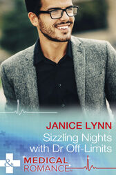 Sizzling Nights With Dr Off-Limits (Mills & Boon Medical) by Janice Lynn
