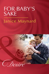 For Baby's Sake (Mills & Boon Desire) (Billionaires and Babies, Book 74)