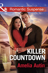 Killer Countdown (Mills & Boon Romantic Suspense) (Man on a Mission, Book 8) by Amelia Autin