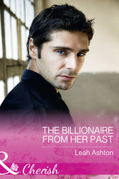 The Billionaire From Her Past (Mills & Boon Cherish) by Leah Ashton