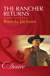 The Rancher Returns (Mills & Boon Desire) (The Westmoreland Legacy, Book 1) by Brenda Jackson