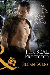 Her Seal Protector (Mills & Boon Blaze) (Uniformly Hot!, Book 70) by Jillian Burns
