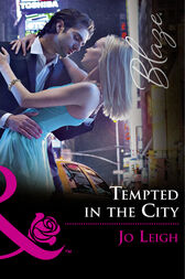 Tempted In The City (Mills & Boon Blaze) (NYC Bachelors, Book 1) by Jo Leigh