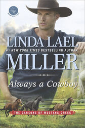 Always A Cowboy (The Carsons of Mustang Creek, Book 2) by Linda Lael Miller