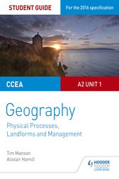 CCEA A2 Unit 1 Geography Student Guide 4: Physical Processes, Landforms and Management