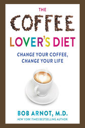 The Coffee Lover's Bible by Dr. Bob Arnot
