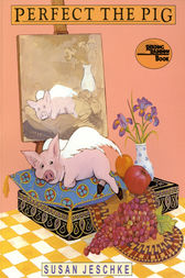 Perfect the Pig by Susan Jeschke