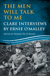 The Men Will Talk to Me: Clare Interviews by Ernie O'Malley