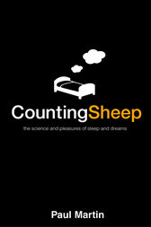Counting Sheep: The Science and Pleasures of Sleep and Dreams (Text Only) by Paul Martin