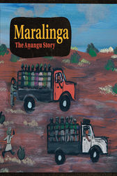 Maralinga, the Anangu Story by Yalata;  Oak Valley Communities;  Christobel Mattingley