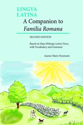 A Companion to Familia Romana: Based on Hans Ørberg's Latine Disco, with Vocabulary and Grammar